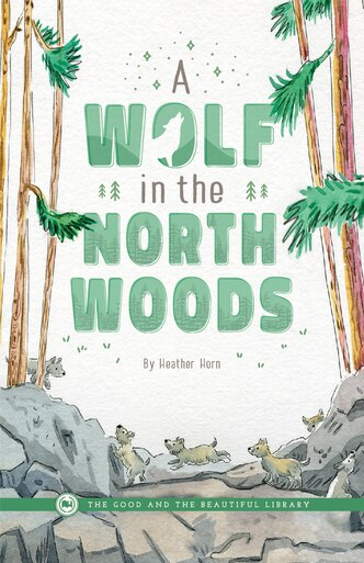 A Wolf in the North Woods by Heather Horn