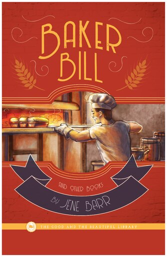 Baker Bill and Other Books by Jene Barr
