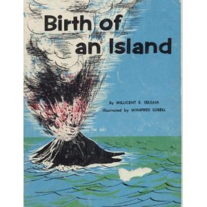 Birth of an Island by Millicent E. Selsam