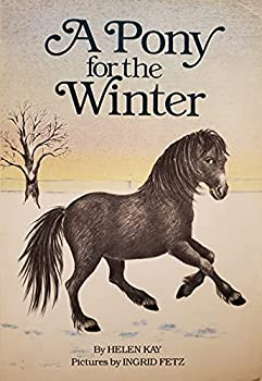 A Pony for the Winter by Helen Kay