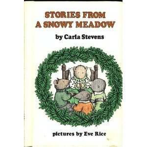 Stories from a Snowy Meadow by Carla Stevens