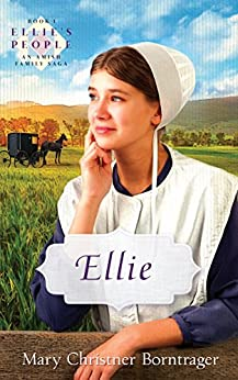 Ellie's People (SERIES) by Mary Christner Borntrager