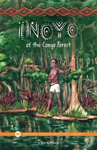 Inoyo of the Congo Forest by Grace W. McGavran