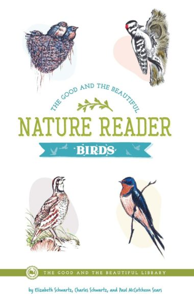 The Good and The Beautiful Nature Reader- Birds by Various Authors
