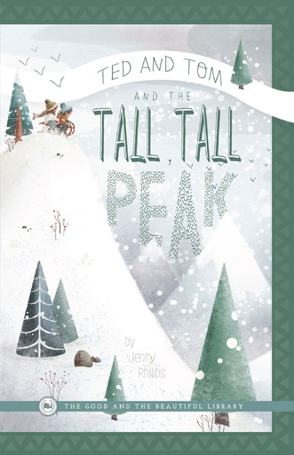 Ted and Tom and the Tall, Tall Peak by Jenny Phillips