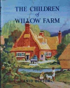 The Children of Willow Farmby Enid Blyton