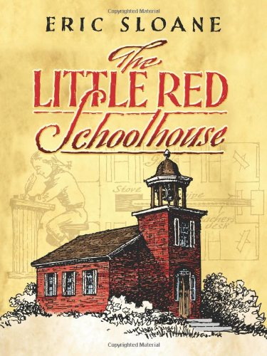 The Little Red Schoolhouse by Eric Sloane