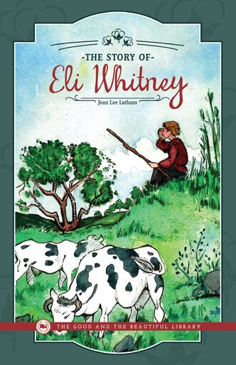 The Story of Eli Whitney by Jean Lee Latham