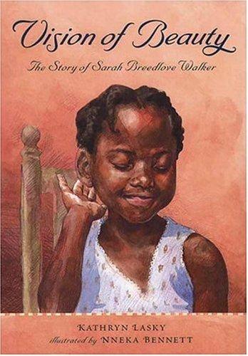 Vision of Beauty: The Story of Sarah Breedlove Walker, Kathryn Lasky