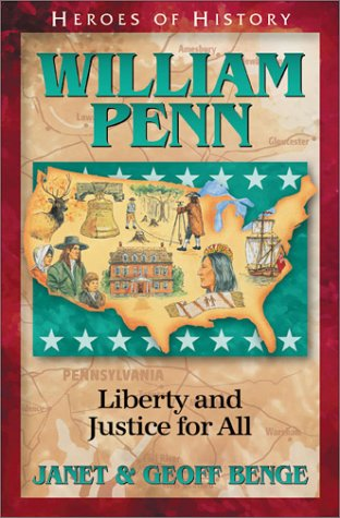 William Penn: Liberty and Justice for All by Janet & Geoff Benge