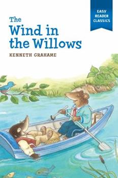 The Wind in the Willows (Easy Reader Classics) by Kenneth Grahame
