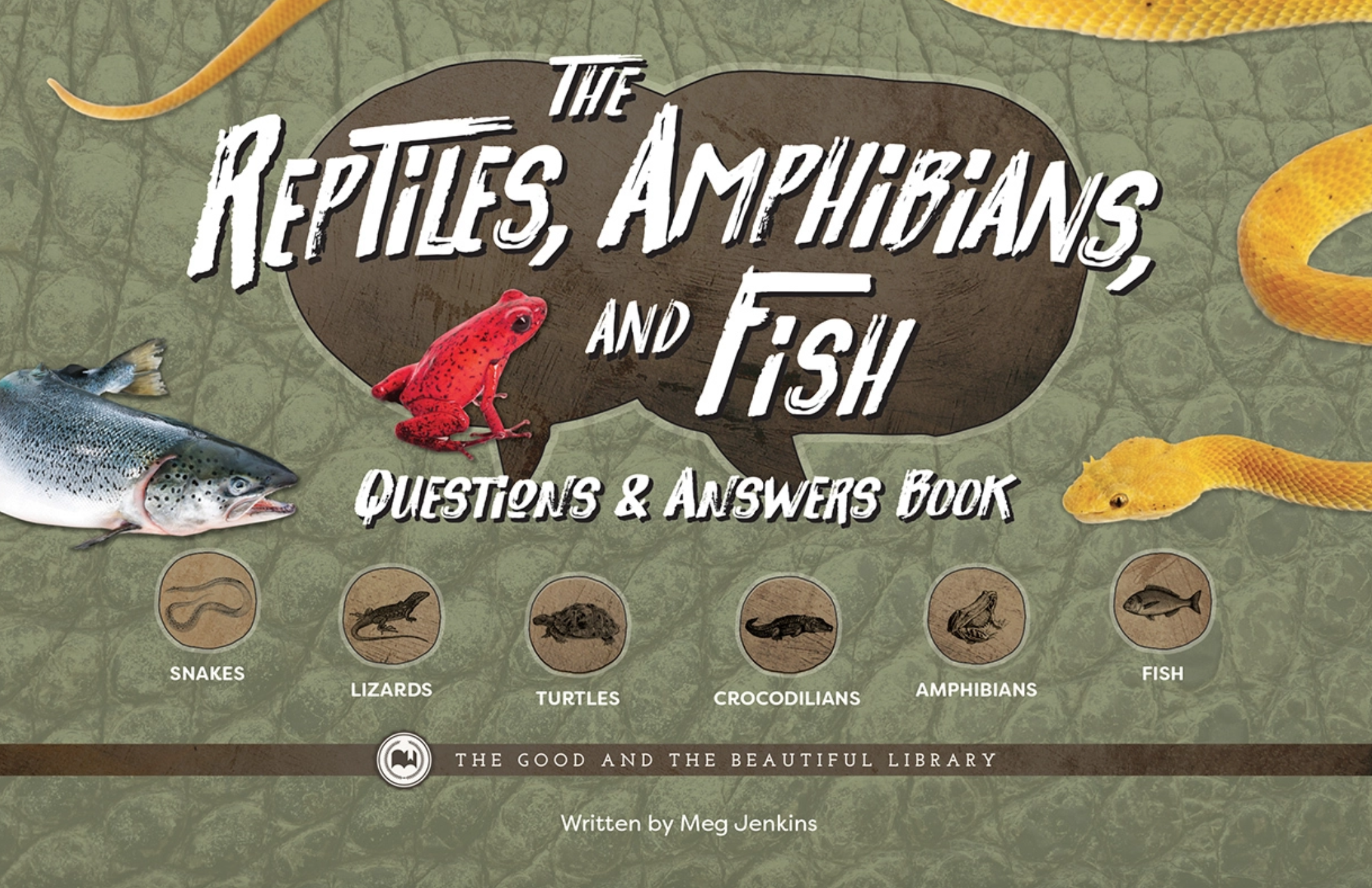The Reptiles, Amphibians, and Fish Questions & Answers Book